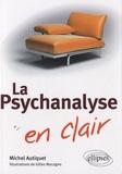 Michel Autiquet - La psychanalyse en clair.