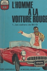 Michel Averlant et Frédéric Ditis - L'homme à la voiture rouge (1). Les cadrans de BX 13.