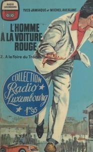 Michel Averlant et Yves Jamiaque - L'homme à la voiture rouge (2). À la Foire du Trône.