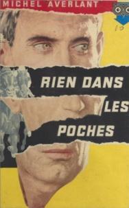 Michel Averlant - Rien dans les poches.