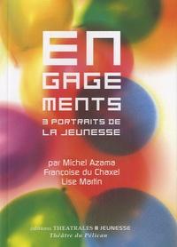 Michel Azama et Françoise du Chaxel - Engagements - 3 portraits de la jeunesse.