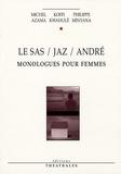 Michel Azama et Koffi Kwahulé - Le Sas / Jaz / André - Monologues pour femmes.
