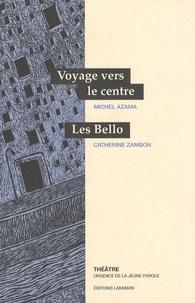 Michel Azama et Catherine Zambon - Voyage vers le centre / Les Bello.