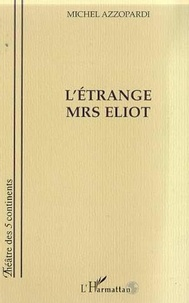 Michel Azzopardi - L'étrange Mrs Eliot.