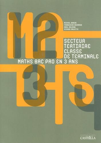 Michel Babin et Françoise Grimaud - Maths en Bac Pro Terminale tertiaire.
