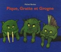 Michel Backès - Pique, Gratte et Grogne.