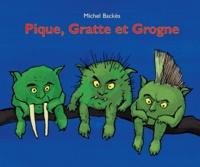 Michel Backès - Pique gratte et grogne.