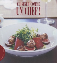 Michel Baert - Cuisiner comme un chef !.
