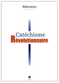 Michel Bakounine - Catéchisme révolutionnaire.