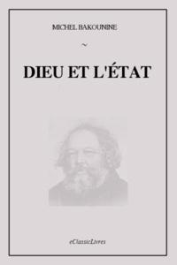 Michel Bakounine - Dieu et l'État.