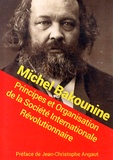Michel Bakounine - Principes et organisation de la société internationale révolutionnaire.