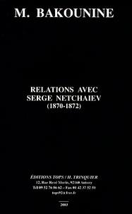 Michel Bakounine - Relations avec Serge Netchaiev (1870-1872).