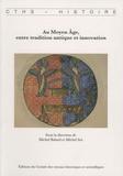 Michel Balard et Michel Sot - Au Moyen Age, entre tradition antique et innovation.