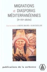 Michel Balard et Alain Ducellier - Migrations et diasporas méditerranéennes (Xème-XVIème siècles) - Colloque de Conques, 14-18 octobre 1999.