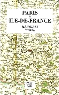 Michel Balard - Paris et Ile-de-France - Tome 70, Mémoires.