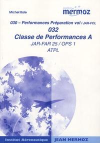 Michel Bale - Classe de performances A JAR-FAR 25/OPS 1 ATPL.