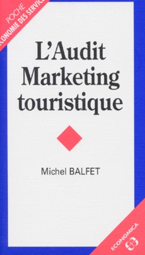 Michel Balfet - L'audit marketing touristique.