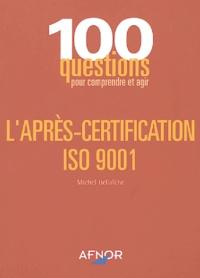 Michel Ballaïche - L'après certification ISO 9001.