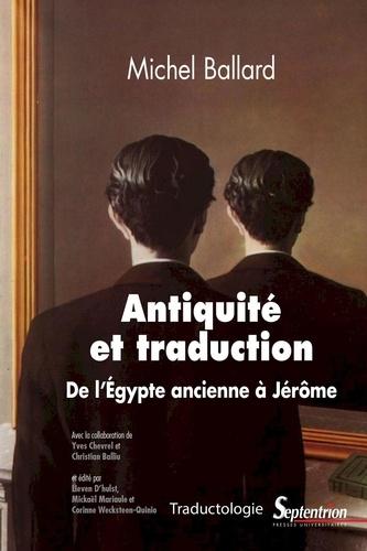 Antiquité et traduction. De l'Egypte ancienne à Jérôme