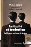 Michel Ballard - Antiquité et traduction - De l'Egypte ancienne à Jérôme.