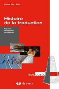 Michel Ballard - Histoire de la traduction - Repères historiques et culturels.