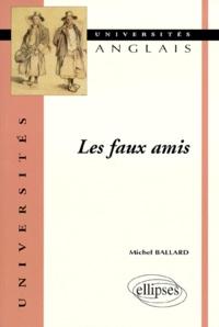 Michel Ballard - Les faux amis.