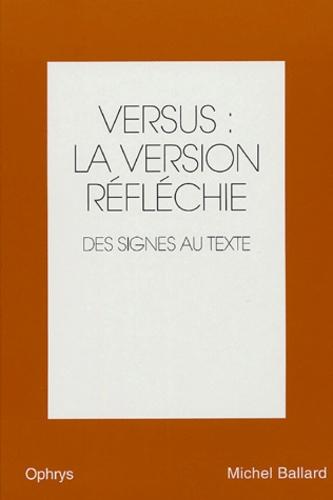Michel Ballard - Versus :  la version réfléchie anglais-français - Volume 2, Des signes au texte.