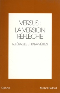 Michel Ballard - Versus : la version réfléchie - Anglais-français. Volume 1, Repérages et paramètres.