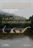Michel Ballot - A la recherche du Mokélé-Mbembé.