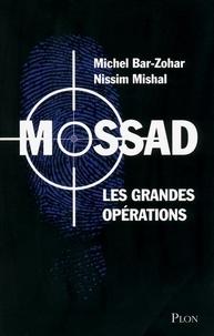 Michel Bar-Zohar et Nissim Mishal - Mossad - Les grandes opérations.