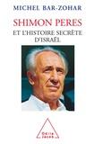 Michel Bar-Zohar - Shimon Peres et l'histoire secrète d'Israël.