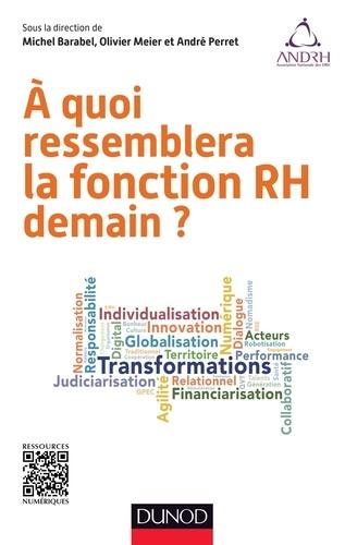 A quoi ressemblera la fonction RH demain - Michel Barabel, Olivier Meier, André Perret - Format PDF - 9782100722150 - 16,99 €
