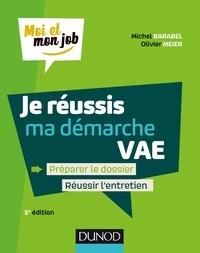 Michel Barabel et Olivier Meier - Je réussis ma démarche VAE - 5e éd. - Préparer le dossier, Réussir l'entretien.
