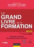 Michel Barabel et Olivier Meier - Le Grand Livre de la Formation - 2e éd. - Techniques et pratiques des professionnels de la formation.