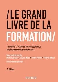 Michel Barabel et Olivier Meier - Le Grand Livre de la Formation - 3e éd. - Techniques et pratiques des professionnels du développement des compétences.