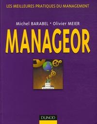 Michel Barabel et Olivier Meier - Manageor - Les meilleures pratiques du management.