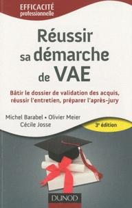 Michel Barabel et Olivier Meier - Réussir sa démarche de VAE - Bâtir le dossier de validation des acquis, réussir l'entretien, préparer l'après-jury.