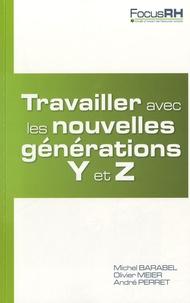 Michel Barabel et Olivier Meier - Travailler avec les nouvelles générations Y et Z.
