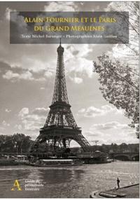 Michel Baranger - Alain Fournier et le Paris du Grand Meaulnes.