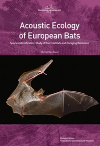 Michel Barataud - Acoustic Ecology of European Bats - Species Identification, Study of their Habitats and Foraging Behaviour.