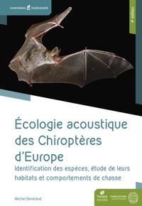 Michel Barataud - Ecologie acoustique des Chiroptères d'Europe - Identification des espèces, études de leurs habitats et comportements de chasse.