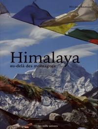 Michel Barbaud - Himalaya au-delà des montagnes.