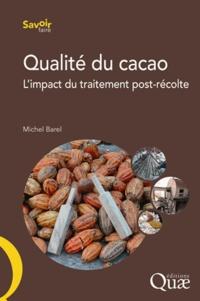 Qualité du cacao- L'impact du traitement post-récolte - Michel Barel   Showmesound.org