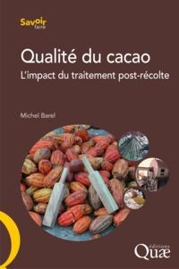 Michel Barel - Qualité du cacao - L'impact du traitement post-récolte.