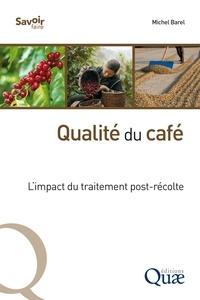 Michel Barel - Qualité du café - L'impact du traitement post-récolte.