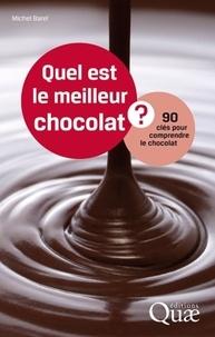 Michel Barel - Quel est le meilleur chocolat ? - 90 clés pour comprendre.