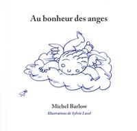 Michel Barlow - Au bonheur des anges - Contes pour grandes personnes.