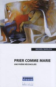 Prier comme Marie - Une prière réconciliée.pdf