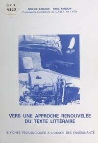 Michel Barlow et Paul Pardon - Vers une approche renouvelée du texte littéraire.
