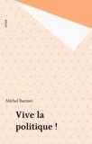 Michel Barnier - Vive la politique !.